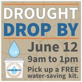Drought Drop By - Get a FREE water-saving kit June 12th 9am to 1pm