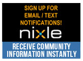Sign up for email / text notifications through Nixle